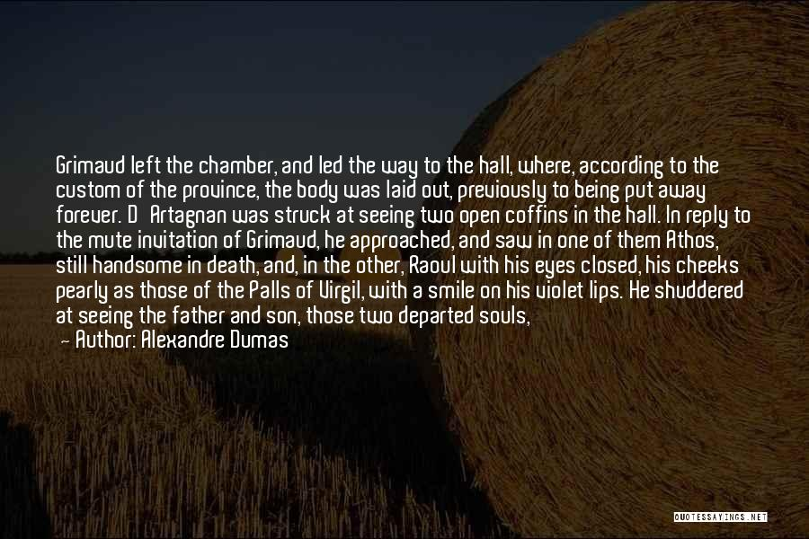 Souls And Bodies Quotes By Alexandre Dumas