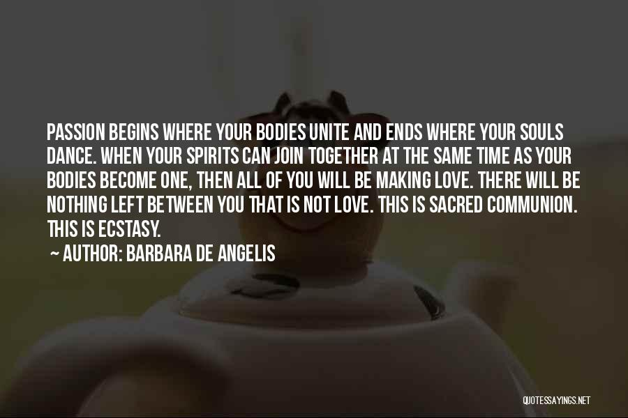 Souls And Bodies Quotes By Barbara De Angelis