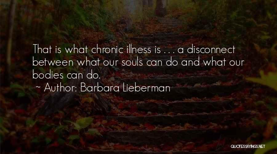 Souls And Bodies Quotes By Barbara Lieberman