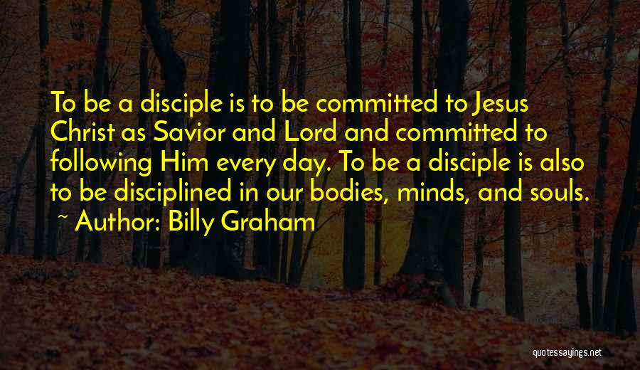 Souls And Bodies Quotes By Billy Graham