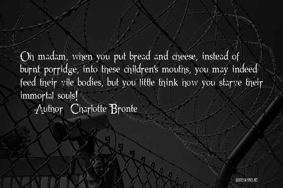 Souls And Bodies Quotes By Charlotte Bronte