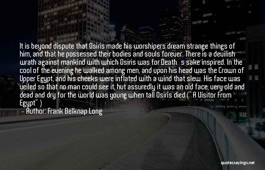 Souls And Bodies Quotes By Frank Belknap Long