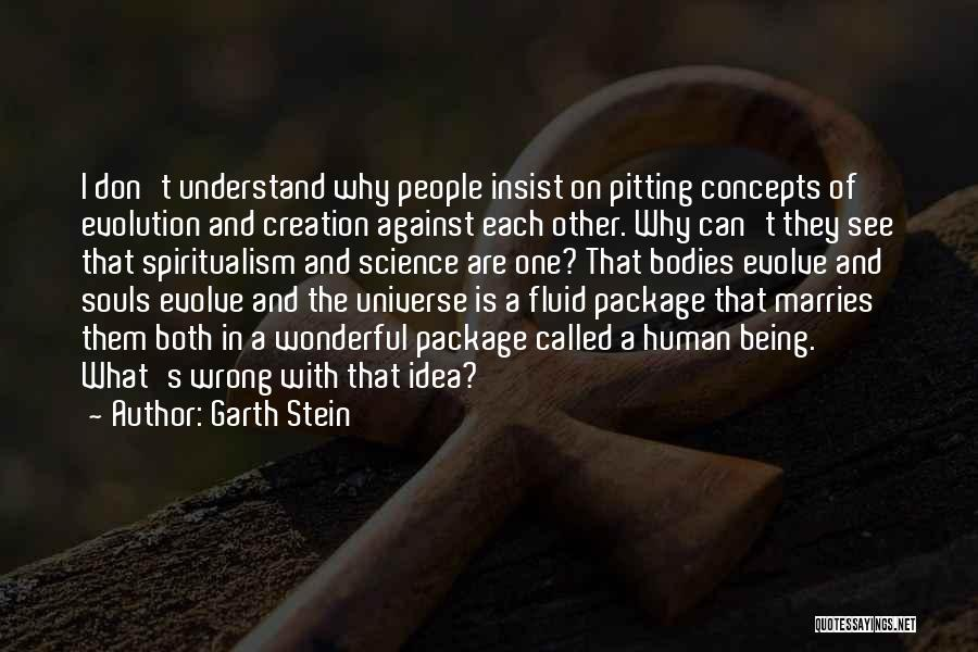 Souls And Bodies Quotes By Garth Stein
