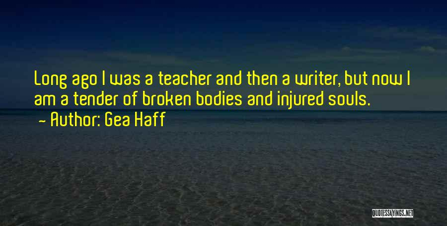 Souls And Bodies Quotes By Gea Haff
