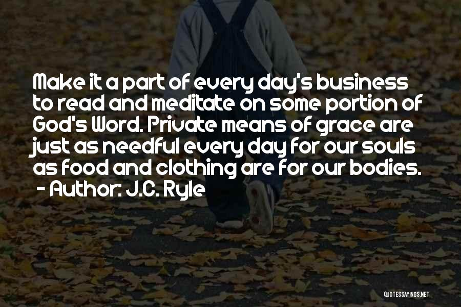 Souls And Bodies Quotes By J.C. Ryle