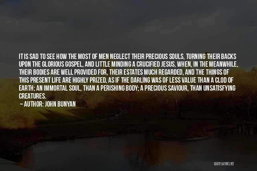 Souls And Bodies Quotes By John Bunyan