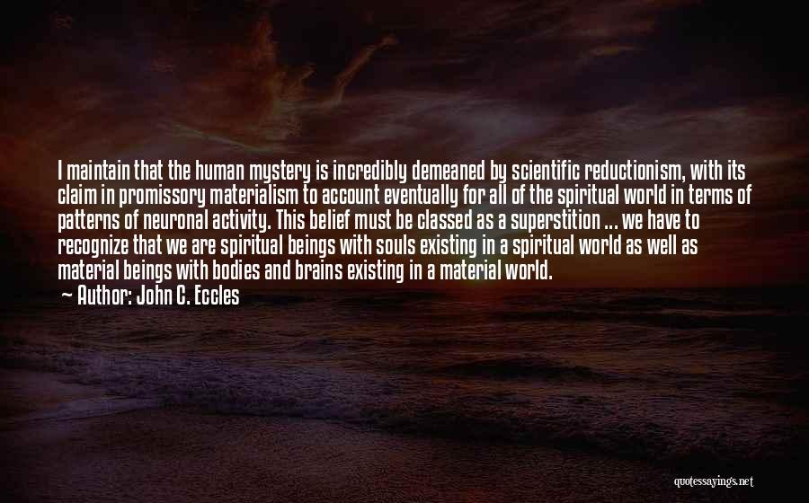 Souls And Bodies Quotes By John C. Eccles