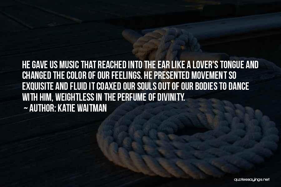 Souls And Bodies Quotes By Katie Waitman