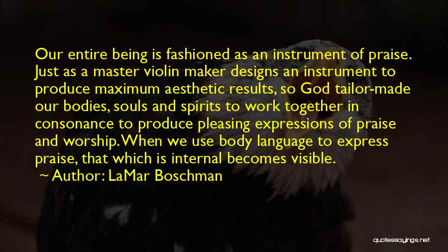 Souls And Bodies Quotes By LaMar Boschman