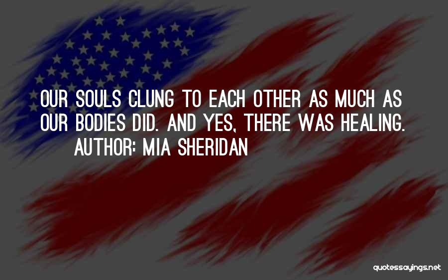Souls And Bodies Quotes By Mia Sheridan