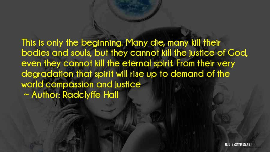 Souls And Bodies Quotes By Radclyffe Hall