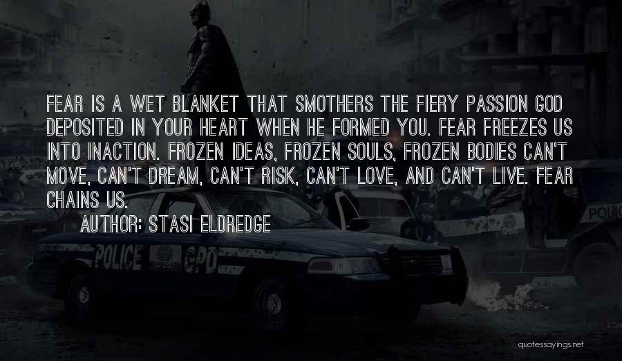 Souls And Bodies Quotes By Stasi Eldredge