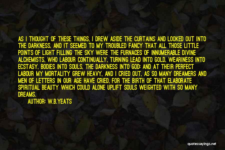 Souls And Bodies Quotes By W.B.Yeats