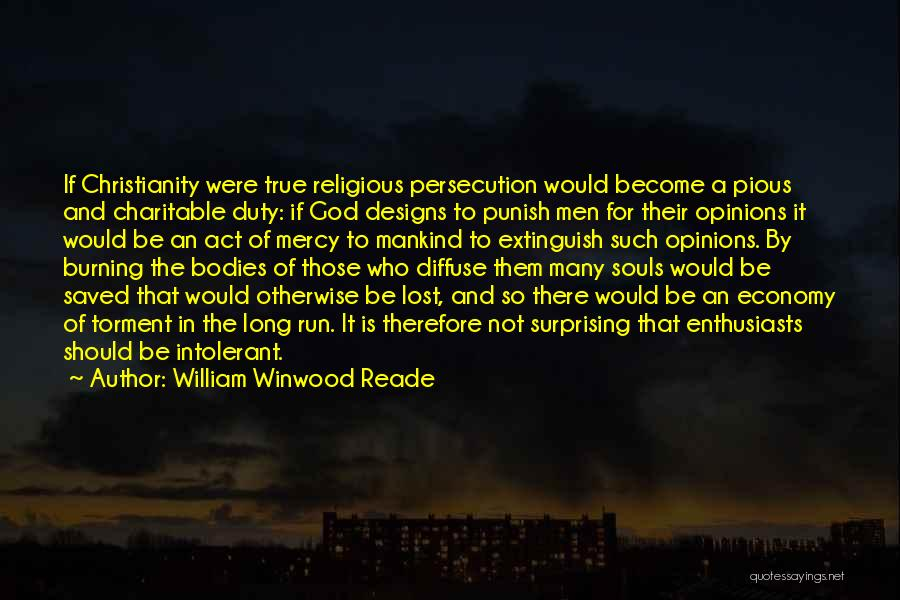 Souls And Bodies Quotes By William Winwood Reade