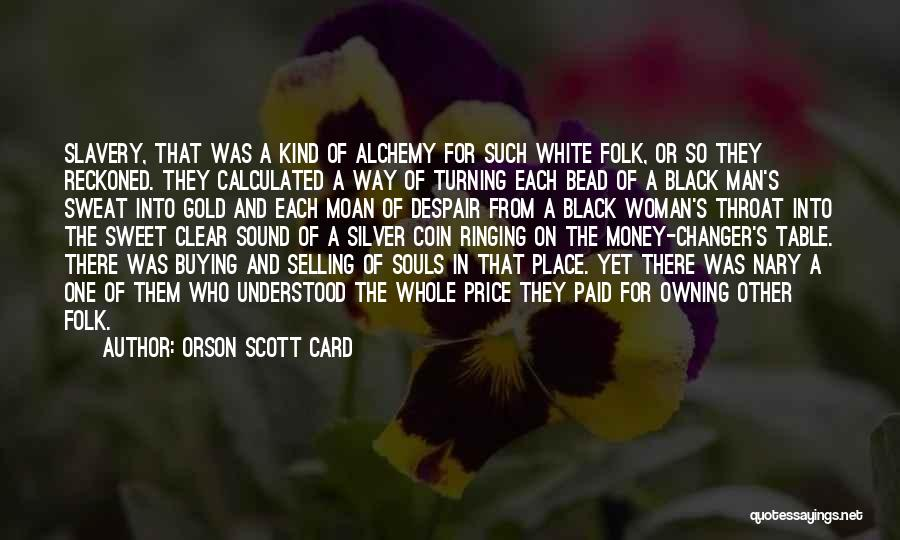 Souls Of Black Folk Quotes By Orson Scott Card