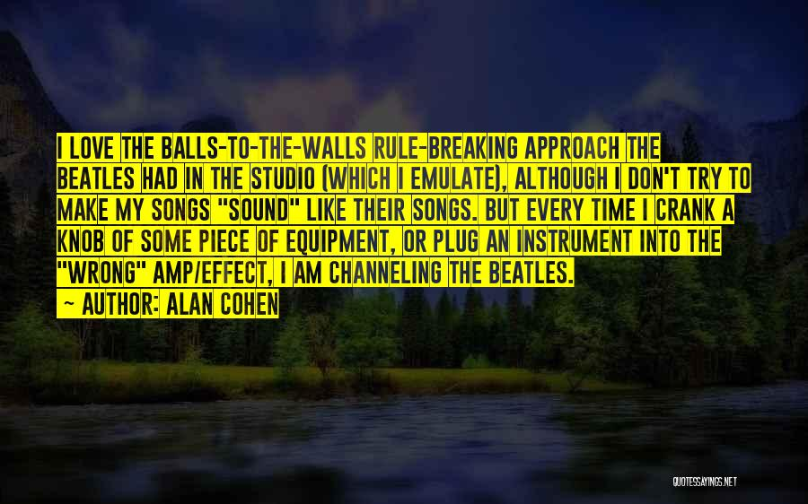 Sound Equipment Quotes By Alan Cohen