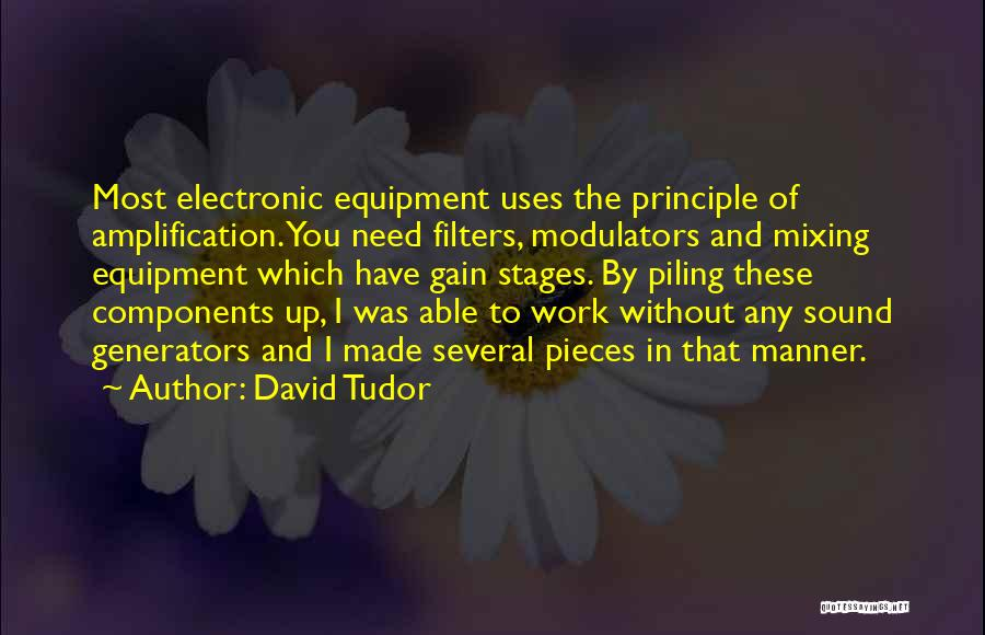 Sound Equipment Quotes By David Tudor