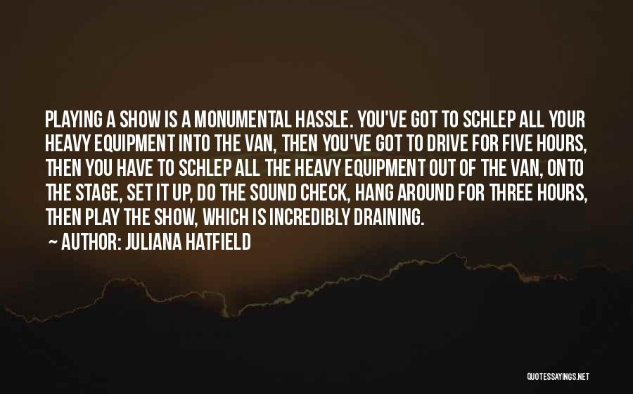Sound Equipment Quotes By Juliana Hatfield