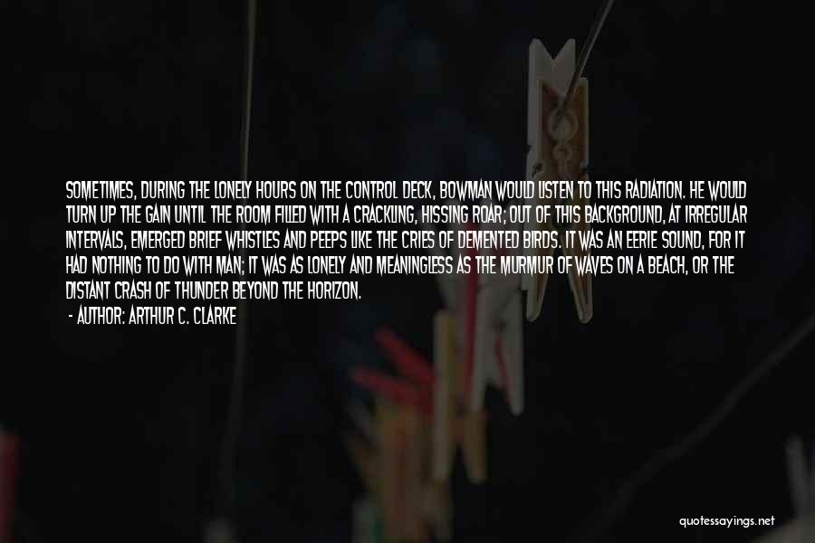 Sound Of Thunder Quotes By Arthur C. Clarke