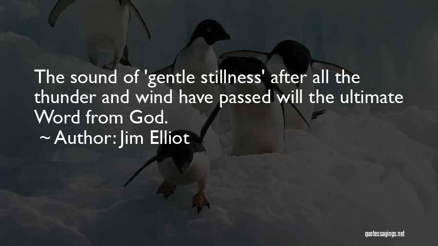 Sound Of Thunder Quotes By Jim Elliot