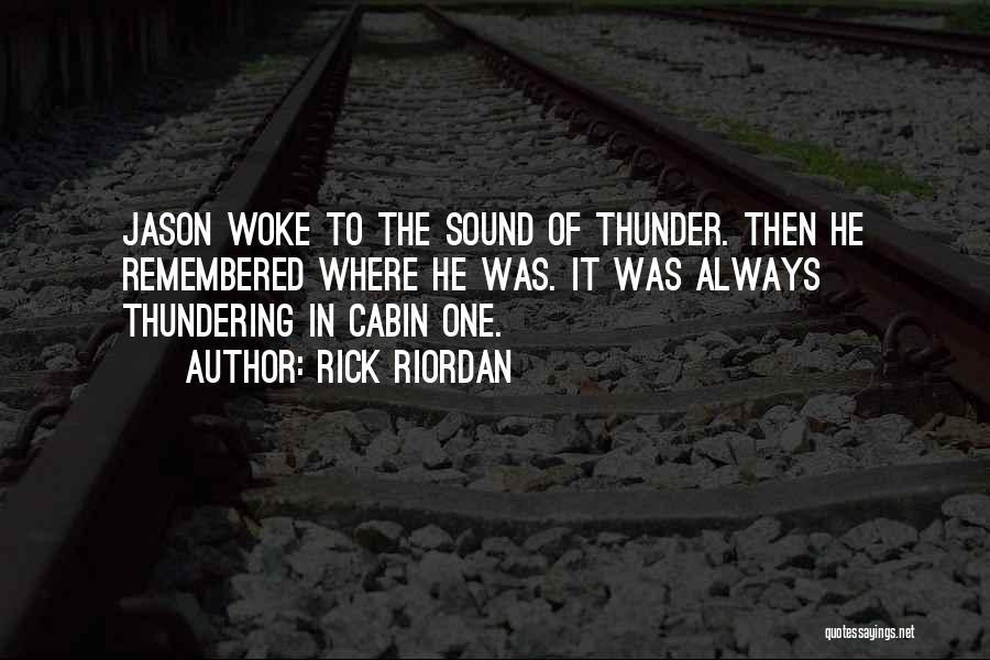 Sound Of Thunder Quotes By Rick Riordan