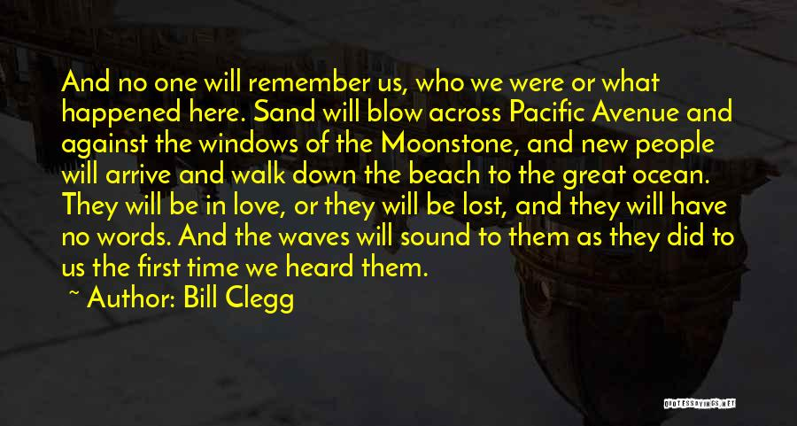 Sound Of Waves Love Quotes By Bill Clegg