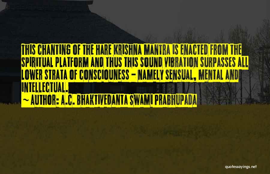 Sound Vibration Quotes By A.C. Bhaktivedanta Swami Prabhupada