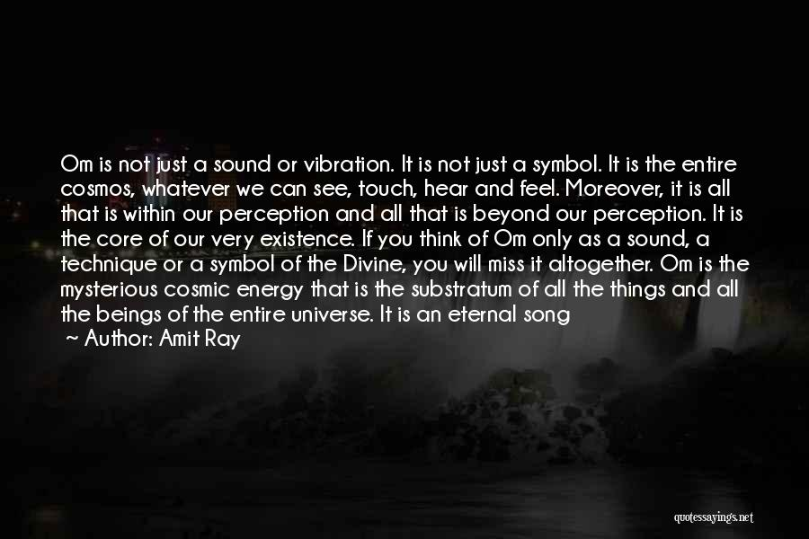 Sound Vibration Quotes By Amit Ray