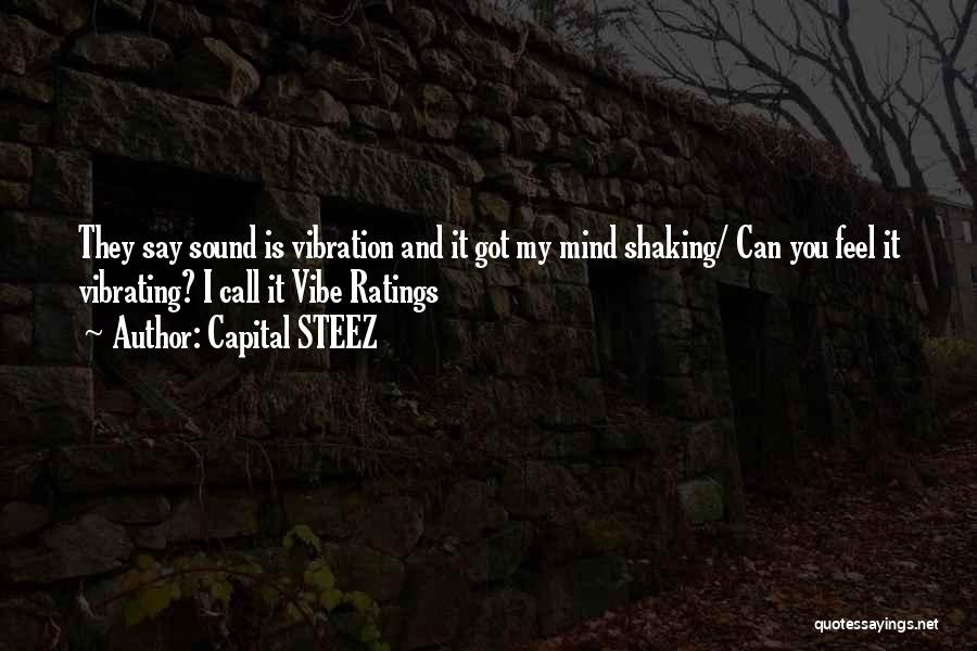 Sound Vibration Quotes By Capital STEEZ