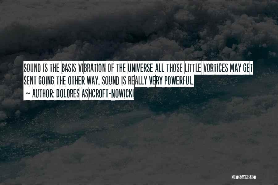 Sound Vibration Quotes By Dolores Ashcroft-Nowicki
