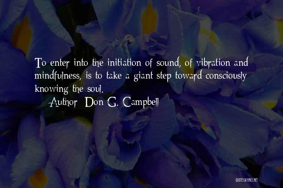 Sound Vibration Quotes By Don G. Campbell