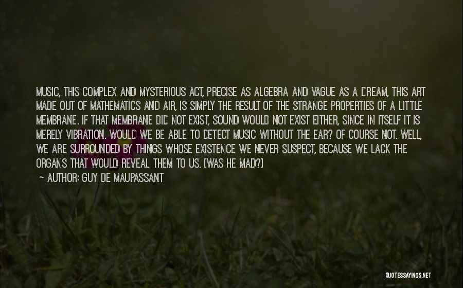 Sound Vibration Quotes By Guy De Maupassant