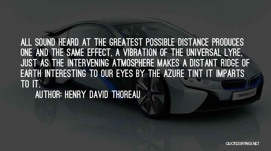 Sound Vibration Quotes By Henry David Thoreau