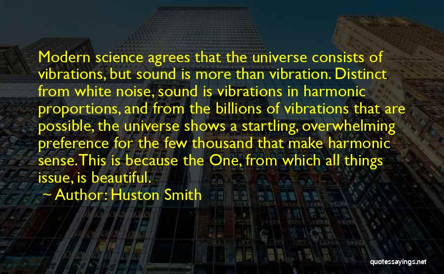 Sound Vibration Quotes By Huston Smith