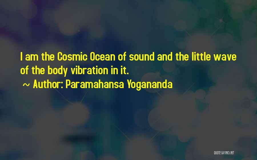 Sound Vibration Quotes By Paramahansa Yogananda