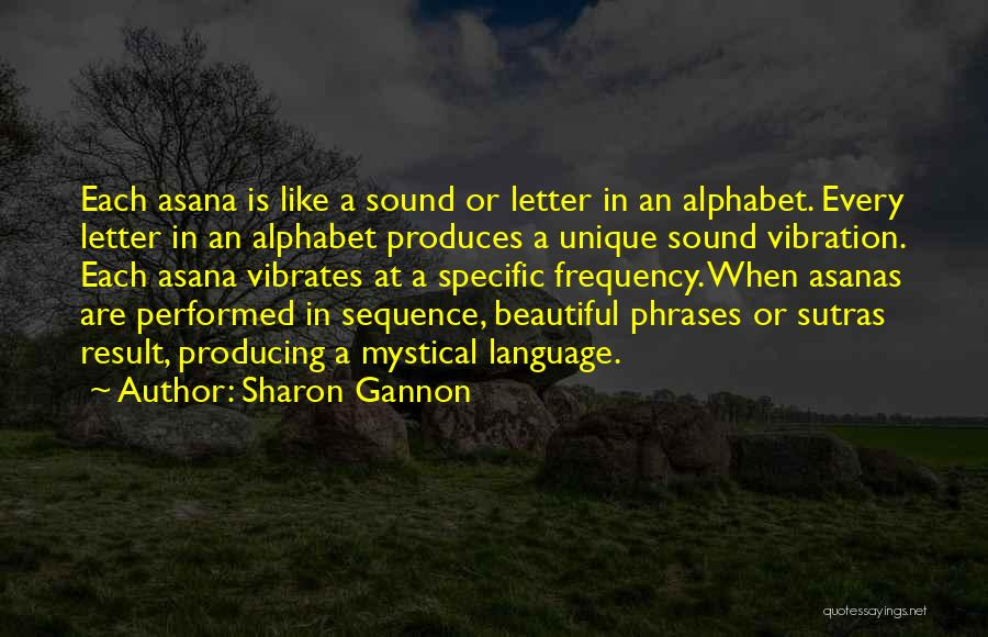 Sound Vibration Quotes By Sharon Gannon