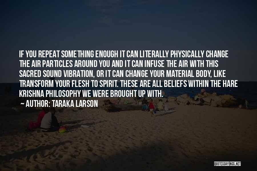 Sound Vibration Quotes By Taraka Larson