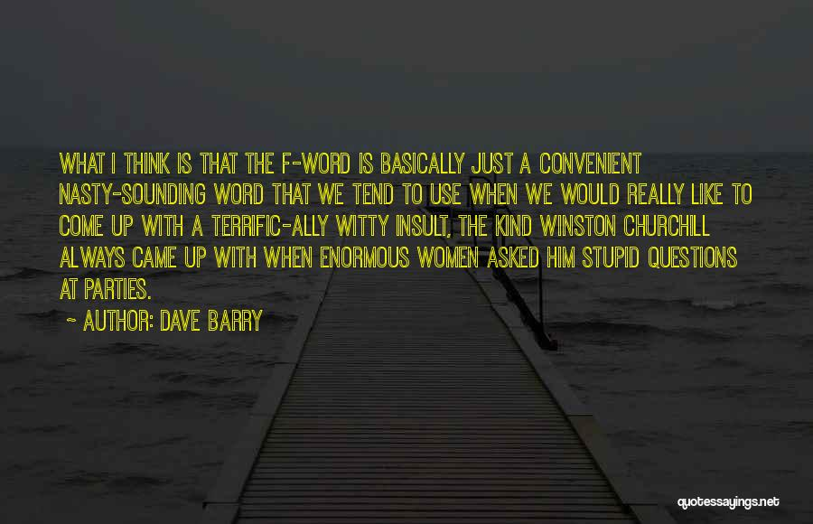 Sounding Stupid Quotes By Dave Barry