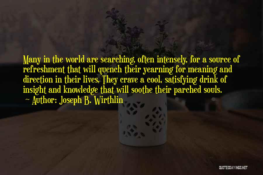Source Of Insight Quotes By Joseph B. Wirthlin