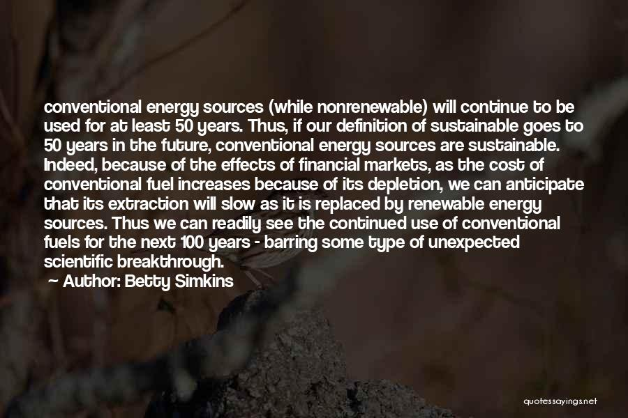 Sources Of Energy Quotes By Betty Simkins