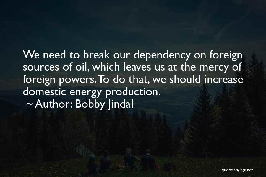 Sources Of Energy Quotes By Bobby Jindal