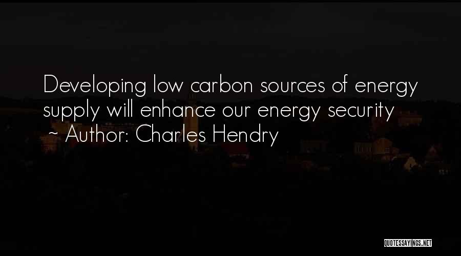 Sources Of Energy Quotes By Charles Hendry