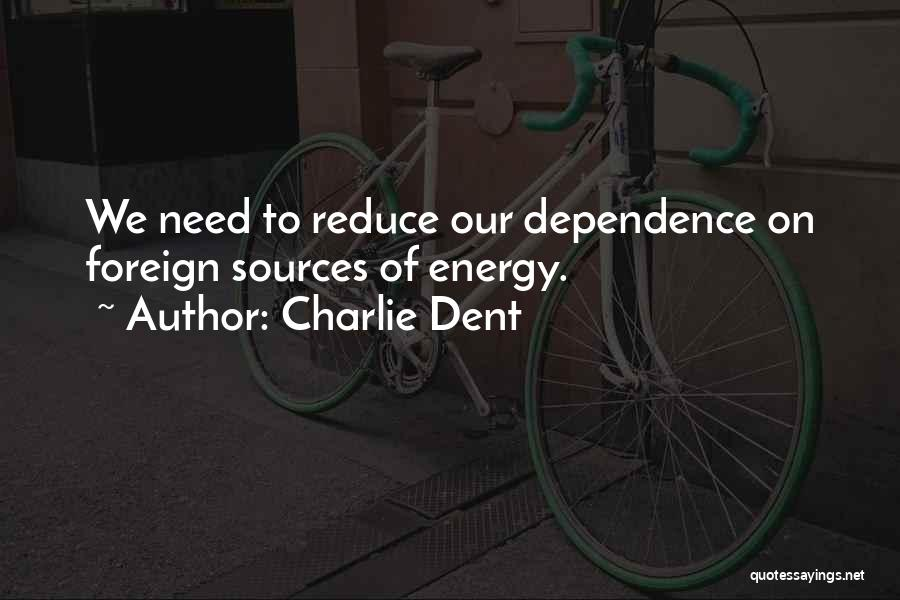 Sources Of Energy Quotes By Charlie Dent