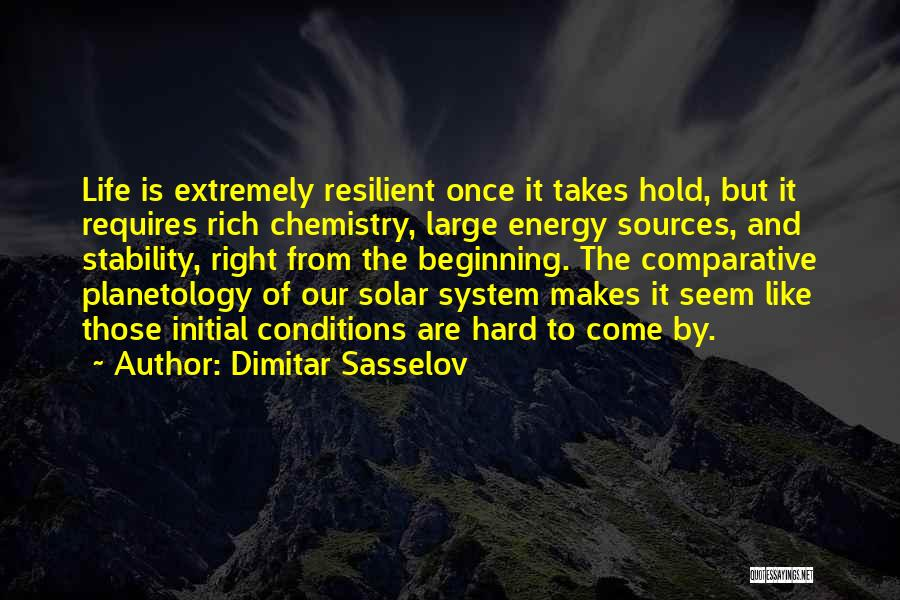 Sources Of Energy Quotes By Dimitar Sasselov