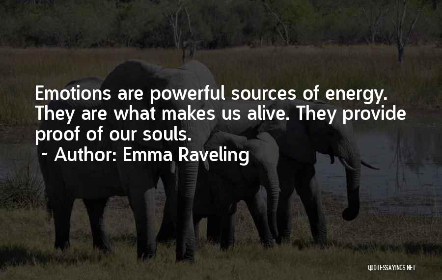 Sources Of Energy Quotes By Emma Raveling