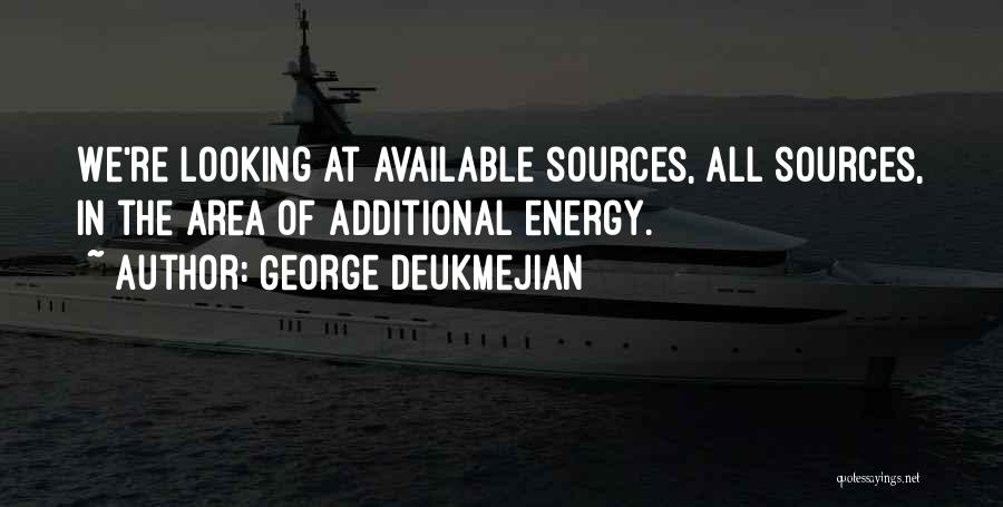 Sources Of Energy Quotes By George Deukmejian