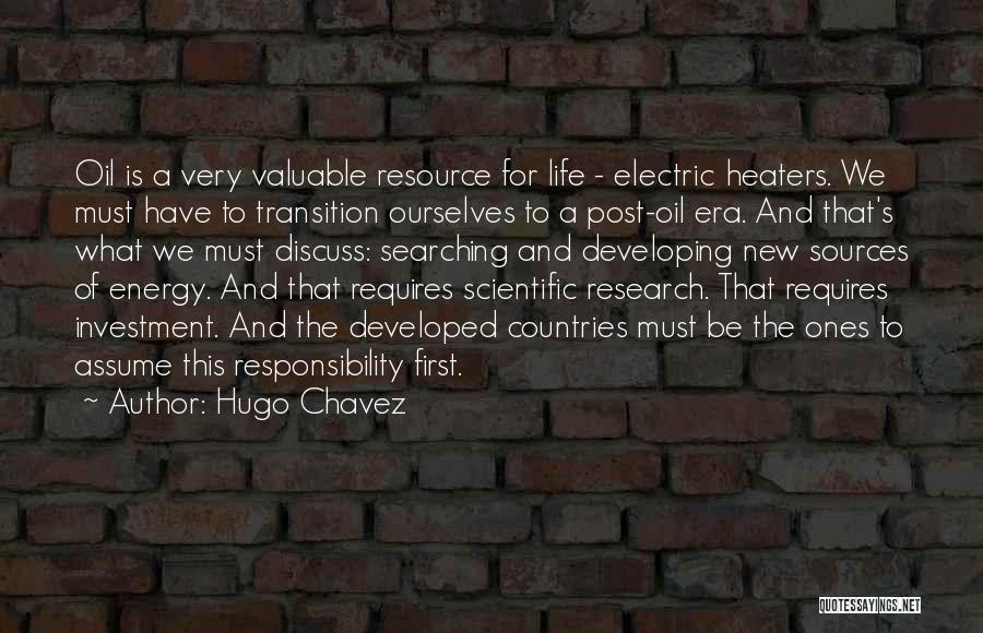 Sources Of Energy Quotes By Hugo Chavez