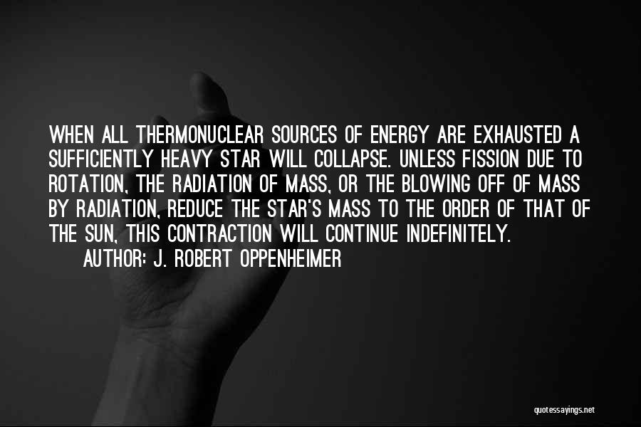 Sources Of Energy Quotes By J. Robert Oppenheimer
