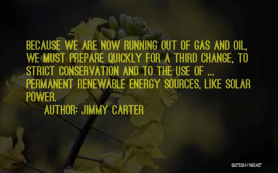 Sources Of Energy Quotes By Jimmy Carter