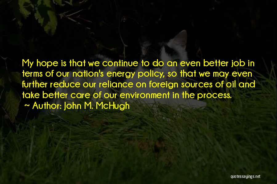 Sources Of Energy Quotes By John M. McHugh